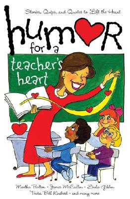 Image for HUMOR FOR A TEACHER'S HEART Stories, Quips and Quotes to Lift the Heart