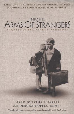 Image for Into the Arms of Strangers: Stories of the Kindertransport