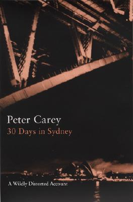 Image for 30 Days in Sydney: A Wildly Distorted Account