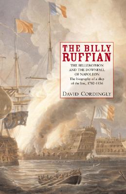 Image for The Billy Ruffian : The Bellerophon and the Downfall of Napoleon