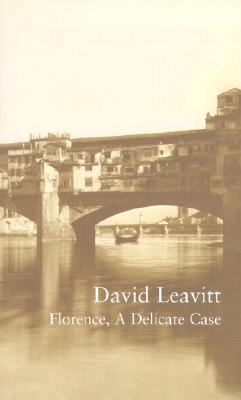 Florence, A Delicate Case (The Writer and the City), Leavitt, David