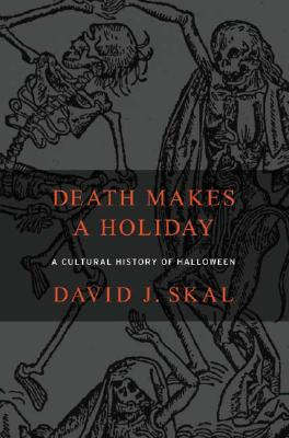 Image for Death Makes a Holiday: A Cultural History of Halloween