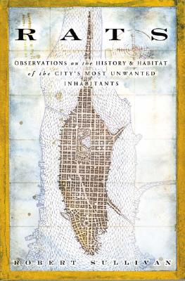 Image for Rats: Observations on the History and Habitat of the City's Most Unwanted Inhabitants