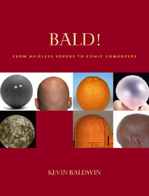 Image for BALD! : FROM HAIRLESS HEROES TO COMIC CO