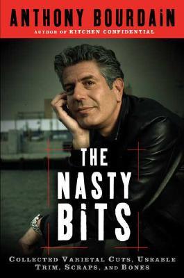 Nasty Bits, ANTHONY BOURDAIN