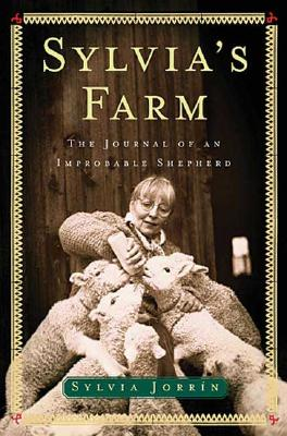 Image for Sylvia's Farm: The Journal of an Improbable Sheperd