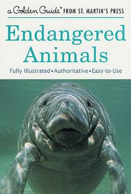 Image for Endangered Animals: A Fully Illustrated, Authoritative and Easy-to-Use Guide (A Golden Guide from St. Martin's Press)