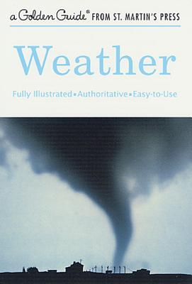 Image for Weather: A Fully Illustrated, Authoritative and Easy-to-Use Guide (A Golden Guide from St. Martin's Press)