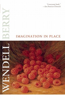 Imagination in Place, Wendell Berry