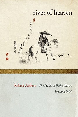 Image for The River of Heaven: The Haiku of Basho, Buson, Issa, and Shiki
