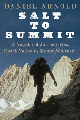 Image for Salt to Summit: A Vagabond Journey from Death Valley to Mount Whitney