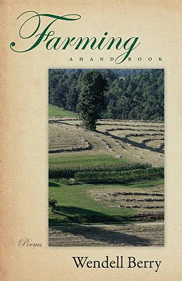 Farming: A Hand Book, Wendell Berry