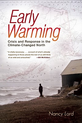 Image for Early Warming ; CRISIS AND RESPONSE IN THE CLIMATE - CHANGED NORTH