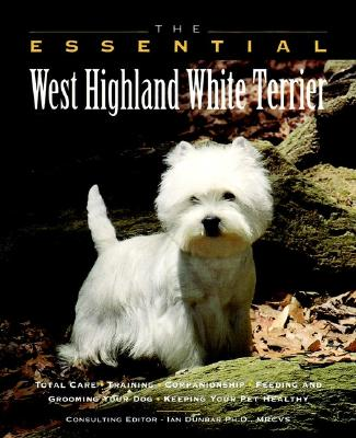 Image for The Essential West Highland White Terrier (Howell Book House's Essential)