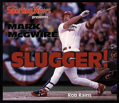 Image for Mark McGwire Slugger!  (The Sporting News presents)