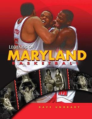 LEGENDS OF MARYLAND BASKETBALL, DAVE UNGRADY
