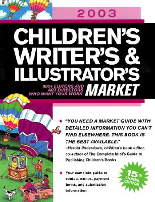 Image for 2003 Children's Writer's & Illustrator's Market: 800+ Editors and Art Directors Who Want Your Work