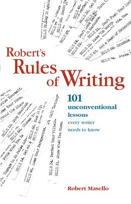 Image for Robert's Rules Of Writing: 101 Unconventional Lessons Every Writer Needs to Know