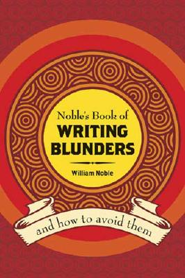 Image for Noble's Book of Writing Blunders (And How To Avoid Them)