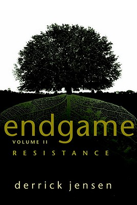 Endgame: The Problem of Civilization / Resistance (2 Volume Set), Jensen, Derrick