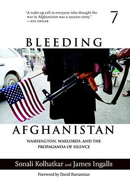 Image for Bleeding Afghanistan: Washington, Warlords, and the Propaganda of Silence