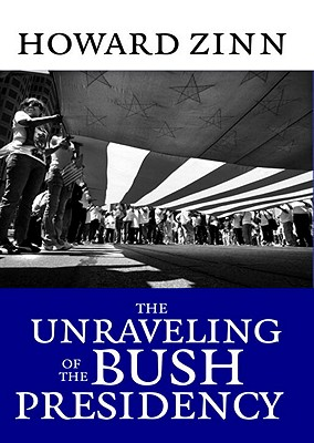 Image for The Unraveling of the Bush Presidency