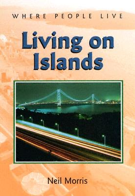 Image for Living on Islands (Where People Live)