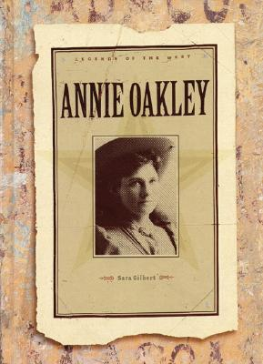 Image for Annie Oakley (Legends of the West)