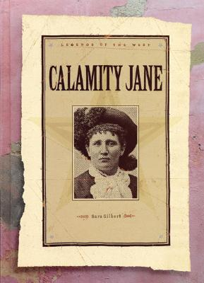 Calamity Jane (Legends of the West), Gilbert, Sara
