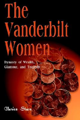 Image for The Vanderbilt Women: Dynasty of Wealth, Glamour and Tragedy