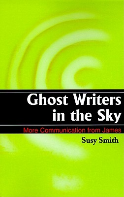 Image for Ghost Writers in the Sky: More Communication from James
