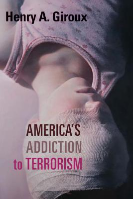Image for America's Addiction to Terrorism