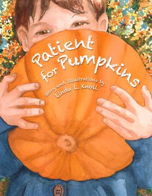 Patient for Pumpkins, Knoll, Linda L.