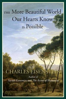 Image for The More Beautiful World Our Hearts Know Is Possible (Sacred Activism)