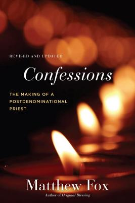 Image for Confessions, Revised and Updated: The Making of a Postdenominational Priest (New)