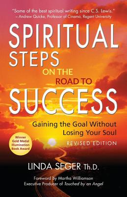 Image for Spiritual Steps on the Road to Success: Gaining the Goal Without Losing Your Soul