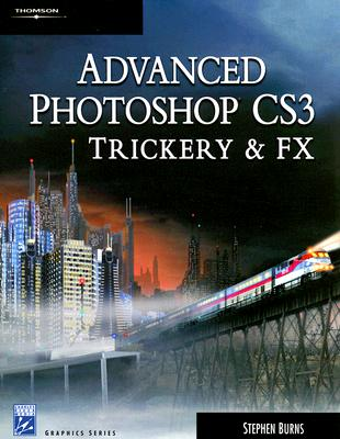 Image for ADVANCED PHOTOSHOP CS3 TRICKERY & FX
