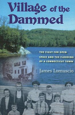 VILLAGE OF THE DAMMED : THE FIGHT FOR OP, JAMES LOMUSCIO