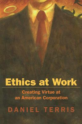 Image for Ethics at Work: Creating Virtue at an American Corporation