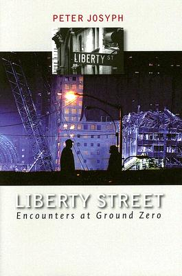 Image for Liberty Street: Encounters at Ground Zero