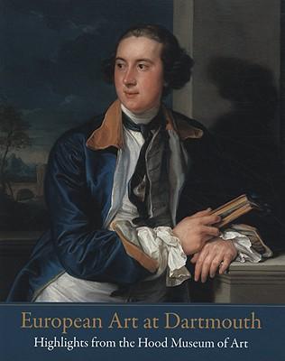 European Art at Dartmouth: Highlights from the Hood Museum of Art, Thurber, T. Barton