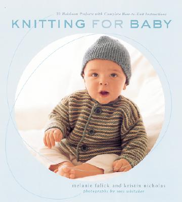 Image for KNITTING FOR BABY: 30 Heirloom Projects with Comp