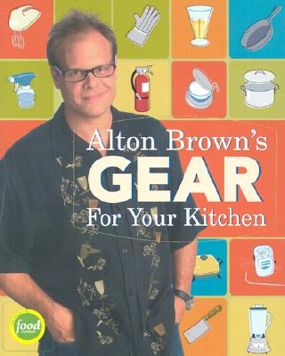 Image for Alton Brown's Gear for Your Kitchen