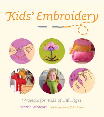 Image for Kids' Embroidery: Projects for Kids of All Ages
