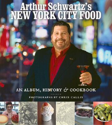 Image for ARTHUR SCHWARTZ'S NEW YORK CITY FOOD
