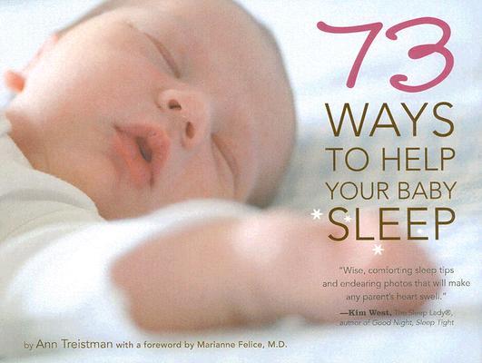 73 Ways To Help Your Baby Sleep, Ann Treistman