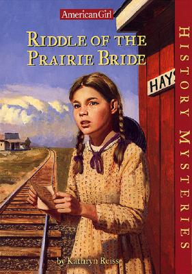 Image for Riddle of the Prairie Bride (American Girl History Mysteries)