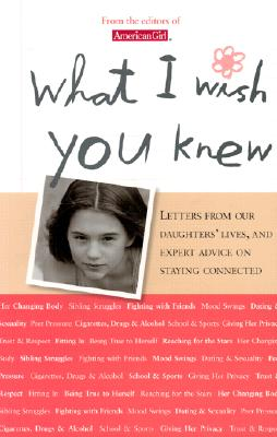 Image for What I Wish You Knew: Letters from Our Daughters' Lives, and Expert Advice on Staying Connected