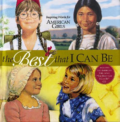 Image for The Best That I Can Be: Inspiring Words for American Girls (American Girls (Hardcover))