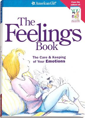 The Feelings Book: The Care & Keeping of Your Emotions (American Girl) (American Girl Library), Dr. Lynda Madison